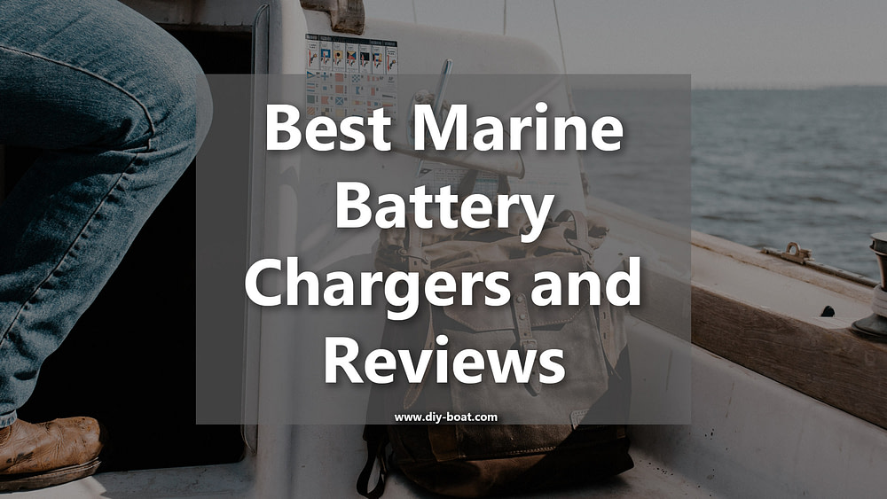 best marine battery chargers and reviews